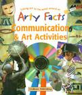 Communication & Art Activities: Linking Art to the World Around Us (Arty Facts) Cover Image