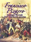 Francisco Pizarro: Journeys Through Peru and South America (In the Footsteps of Explorers) Cover Image
