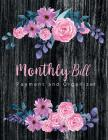 Monthly Bill Payment and Organizer: Monthly Bill Planning Budgeting Record, Expense Finance Organize your bills and plan for your expenses Cover Image
