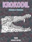 Mandala Färbung - Dickes Papier - Tiere - Krokodil Cover Image