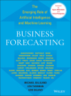 Business Forecasting: The Emerging Role of Artificial Intelligence and Machine Learning (Wiley and SAS Business) Cover Image