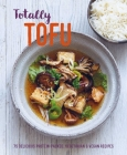 Totally Tofu: 75 delicious protein-packed vegetarian and vegan recipes Cover Image