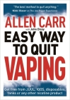 Allen Carr's Easy Way to Quit Vaping: Get Free from Juul, Iqos, Disposables, Tanks or Any Other Nicotine Product Cover Image