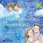 Leben mit unserem Sternenkind - Eine einfühlsame Geschichte und liebevolle Rituale für Sternenkind-Familien Cover Image
