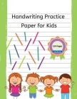 Handwriting Practice Paper for Kids: 150 Pages Handwriting Notebook with Dotted Lines - Preschool, Kindergarten and Grade 1 Cover Image