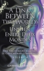 A Link Between Two Worlds / Un Lien Entre Deux Mondes: The Nightmare Begins/ Le Cauchemar Commence Cover Image