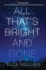 All That's Bright and Gone: A Novel Cover Image