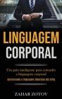 Linguagem Corporal: Um guia inteligente para entender a linguagem corporal (Aprimorando a linguagem silenciosa dos alfas) Cover Image