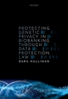 Protecting Genetic Privacy in Biobanking Through Data Protection Law Cover Image