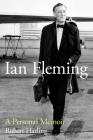 Ian Fleming: A Personal Memoir Cover Image