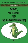 Barney, Mr. Thomas, and The Alligator Creature Cover Image