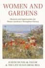 Women and Gardens: Obstacles and Opportunities for Women Gardeners Throughout History Cover Image