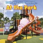 Eddie and Ellie's Opposites at the Park Cover Image