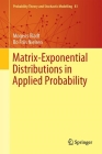 Matrix-Exponential Distributions in Applied Probability (Probability Theory and Stochastic Modelling #81) Cover Image