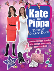 Kate and Pippa Dress-Up Sticker Book: Create Stylish Outfits and Design Your Own Accessories! Cover Image