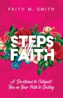 Steps of Faith: A Devotional to Catapult You on Your Path to Destiny Cover Image