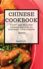 Chinese Cookbook 2021: Tasty and Healthy Chinese Recipes to Surprise Your Guests Cover Image