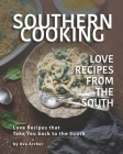 Southern Cooking - Love Recipes from the South: Love Recipes that Take You back to the South Cover Image