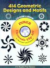 414 Geometric Designs and Motifs CD-ROM and Book [With CDROM] (Dover Electronic Clip Art) Cover Image