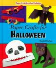 Paper Crafts for Halloween (Paper Craft Fun for Holidays) Cover Image