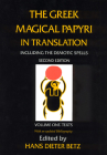 The Greek Magical Papyri in Translation, Including the Demotic Spells, Volume 1 Cover Image