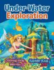 Under-Water Exploration: Coloring Book Mermaid Cover Image