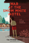 War at the Snow White Motel and Other Stories Cover Image