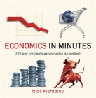 Economics in Minutes: 200 key concepts explained in an instant Cover Image