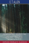 Practical Forestry in the Pacific Northwest (Esprios Classics) Cover Image
