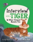 Interview with a Tiger: And Other Clawed Beasts Too (Q&A) Cover Image