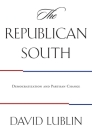 The Republican South: Democratization and Partisan Change Cover Image