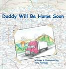 Daddy Will Be Home Soon Cover Image