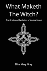 What Maketh The Witch? Cover Image