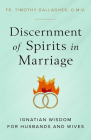 Discernment of Spirits in Marriage: Ignatian Wisdom for Husbands and Wives Cover Image