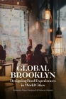 Global Brooklyn: Designing Food Experiences in World Cities Cover Image