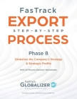 FasTrack Step-by-Step Process: Phase 8 - Globalizing the Company's Strategy and Strategic Profile Cover Image