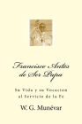 Francisco Antes de Ser Papa: Su Vida y su Vocacion al Servicio de la Fe Cover Image