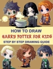 How To Draw Harry Potter For Kids - Step By Step Drawings: Harry Potter Drawing Book Cover Image