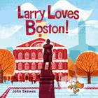 Larry Loves Boston!: A Larry Gets Lost Book Cover Image