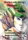 Übungen und Spiele für den traditionell-intuitiven Bogenschützen Band 2 Cover Image