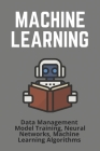 Machine Learning: Data Management, Model Training, Neural Networks, Machine Learning Algorithms: Naive Bayes Classifier Tutorial Cover Image