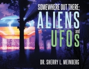 Somewhere Out There: ALIENS and UFOs Cover Image