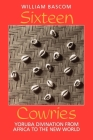 Sixteen Cowries: Yoruba Divination from Africa to the New World Cover Image