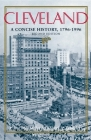 Cleveland, Second Edition: A Concise History, 1796-1996 (Encyclopedia of Cleveland History) Cover Image