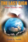 The Last Sign: When? Where? How? Cover Image