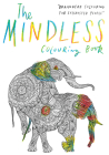 The Mindless Colouring Book: Braindead Colouring for Exhausted People Cover Image