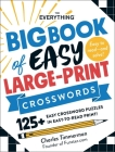 The Everything Big Book of Easy Large-Print Crosswords: 125+ Easy Crossword Puzzles in Easy-to-Read Print! (Everything®) Cover Image