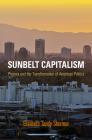 Sunbelt Capitalism (Politics and Culture in Modern America) Cover Image