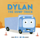 Whizzy Wheels Academy: Dylan the Dump Truck Cover Image