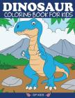 Dinosaur Coloring Book for Kids: Fantastic Dinosaur Coloring Book for Boys, Girls, Toddlers, Preschoolers, Kids 3-8, 6-8 (Dinosaur Books) Cover Image